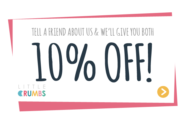 10% OFF if you refer a friend to Little Crumbs